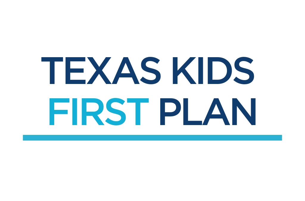 The 'Texas Kids First Plan'
